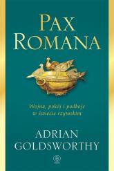 Pax Romana Wojna, pokój i podboje w świecie rzymskim - Adrian Goldsworthy | mała okładka