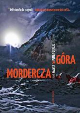 Mordercza góra Relacja najtragiczniejszej katastrofy wspinaczkowej na K2 - Falvey Pat, Gyalje-Sherpa Pemba | mała okładka