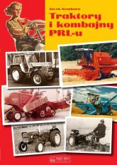 Traktory i kombajny PRL-u - Jacek Gembara | mała okładka