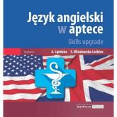 Język angielski w aptece Skills upgrade - Lipińska Anna, Wiśniewska-Leśków Sylwia   mała okładka