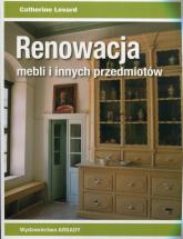 Renowacja mebli i innych przedmiotów - Catherine Levard | mała okładka