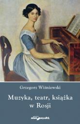 Muzyka teatr książka w Rosji - Grzegorz Wiśniewski | mała okładka