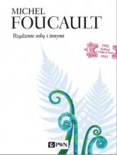 Rządzenie sobą i innymi. Wykłady z College de France 1982-1983 - Michel Foucault | mała okładka