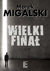 Wielki finał - Marek Migalski | mała okładka
