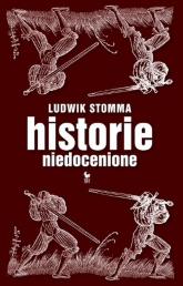 Historie niedocenione - Ludwik Stomma | mała okładka