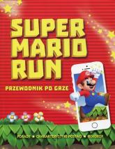 Super Mario Run Przewodnik po grze - Chris Scullion | mała okładka