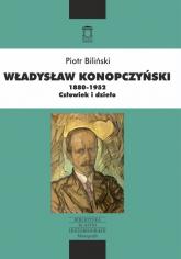 Władysław Konopczyński 1880-1952 Człowiek i dzieło - Piotr Biliński   mała okładka
