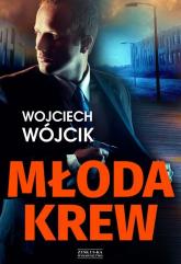 Młoda krew - Wojciech Wójcik | mała okładka