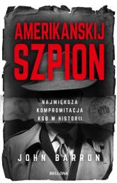 Amerikanskij szpion Największa kompromitacja KGB - John Barron   mała okładka