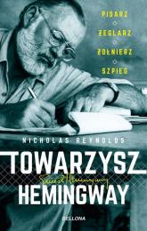 Towarzysz Hemingway Pisarz żeglarz żołnierz szpieg - Nicholas Reynolds | mała okładka