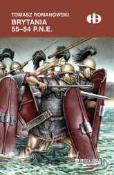 Brytania 55-54 p.n.e. - Tomasz Romanowski | mała okładka