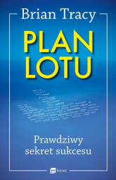 Plan lotu Prawdziwy sekret sukcesu - Brian Tracy | mała okładka