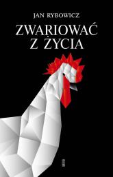 Zwariować z życia - Jan Rybowicz   mała okładka