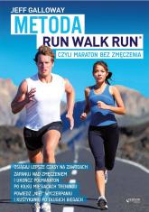 Metoda Run Walk Run czyli maraton bez zmęczenia - Jeff Galloway | mała okładka