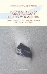 Japońska sztuka odnajdywania piękna w kamieniu Sztuka suiseki i jej zastosowanie w sztuce bonsai - Covello Vincent T., Yoshimura Yuji | mała okładka