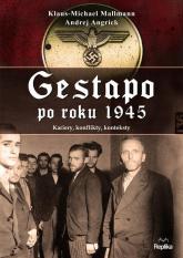 Gestapo po 1945 roku Kariery, konflikty, konteksty - Mallmann Klaus-Michael, Angrick Andrej | mała okładka