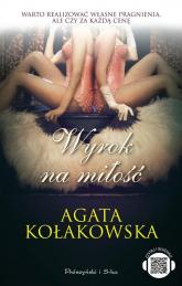 Wyrok na miłość - Agata Kołakowska | mała okładka