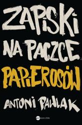Zapiski na paczce papierosów - Antoni Pawlak | mała okładka