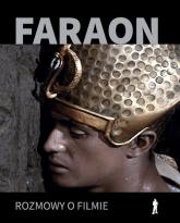 Faraon  Rozmowy o filmie -  | mała okładka