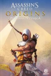 Assassins Creed Origins Pustynna przysięga - Oliver Bowden | mała okładka