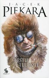 Bestie i ludzie - Jacek Piekara | mała okładka