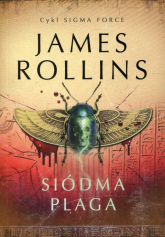 Siódma Plaga Sigma Force 12 - James Rollins | mała okładka