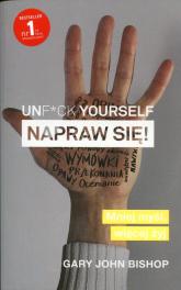 Unf*ck yourself Napraw się! - Bishop Gary John | mała okładka