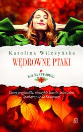 Rok na Kwiatowej Tom 1 Wędrowne ptaki - Karolina Wilczyńska | mała okładka