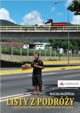 Listy z podróży czyli przez Amerykę Południową na gapę - Maciej Majewski | mała okładka
