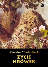 Życie mrówek - Maurice Maeterlinck | mała okładka