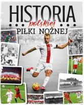 Historia polskiej piłki nożnej - Gawkowski Robert, Braciszewski Jakub, Laskowski Kr   mała okładka