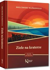 Ziele na kraterze - Melchior Wańkowicz | mała okładka