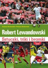 Robert Lewandowski Sztuczki, triki i bramki Mundial 2018 - Bocheński Tomasz, Borkowski Tomasz   mała okładka