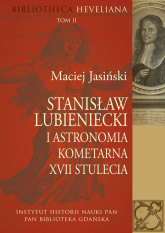 Stanisław Lubieniecki i astronomia kometarna XVII stulecia - Maciej Jasiński | mała okładka
