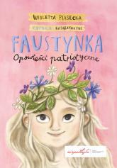 Faustynka Opowieści patriotyczne - Wioletta Piasecka   mała okładka