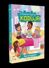Dziewczyny kodują Kod przyjaźni - Stacia Deutsch | mała okładka