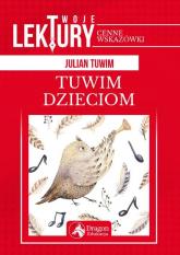 Twoje lektury Tuwim dzieciom - Julian Tuwim | mała okładka