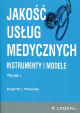 Jakość usług medycznych Instrumenty i modele - Wiśniewska Małgorzata Z. | mała okładka