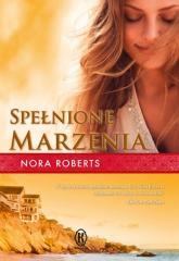 Spełnione marzenia - Nora Roberts | mała okładka
