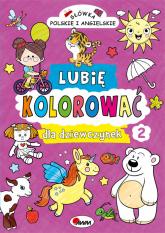 Lubię kolorować dla dziewczynek 2 - Piotr Kozera | mała okładka
