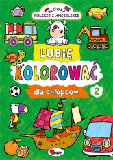 Lubię kolorować dla chłopców 2 - Piotr Kozera | mała okładka