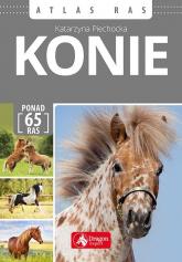 Konie Atlas ras - Katarzyna Piechocka | mała okładka