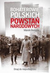 Bohaterowie polskich powstań narodowych - Marek Borucki | mała okładka