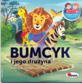 Bumcyk i jego drużyna - Mirosława Kwiecińska | mała okładka