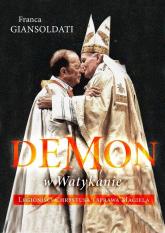 Demon w Watykanie Legioniści Chrystusa i sprawa Maciela - Franca Giansoldati | mała okładka