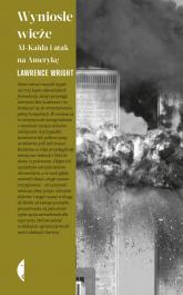 Wyniosłe wieże Al-Kaida i atak na Amerykę - Wright Lawrence | mała okładka