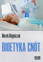 Bioetyka cnót - Marek Olejniczak | mała okładka