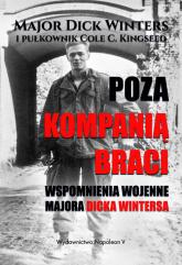 Poza Kompanią Braci Wspomnienia wojenne majora Dicka Wintersa - Dick Winters, Cole C. Kingseed | mała okładka
