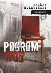 Pogrom 1905 - Wacław Holewiński | mała okładka