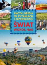 Świat wokół nas Encyklopedia w pytaniach -  | mała okładka